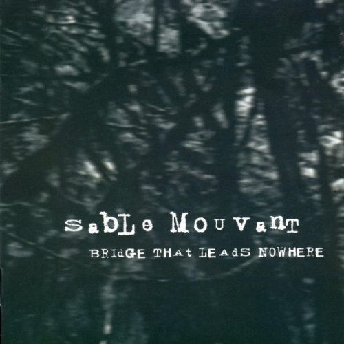 Sable Mouvant ‎– Bridge That Leads Nowhere.jpeg