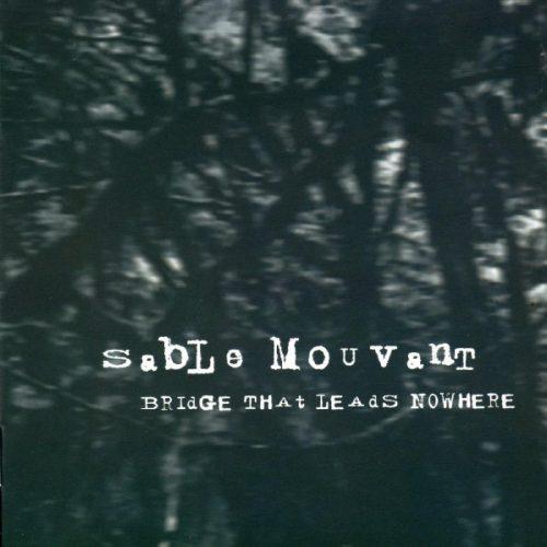 Sable Mouvant – Bridge That Leads Nowhere.jpeg